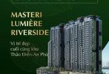 Sao khách hàng không chọn mua Masteri Lumière Riverside ngay bây giờ???